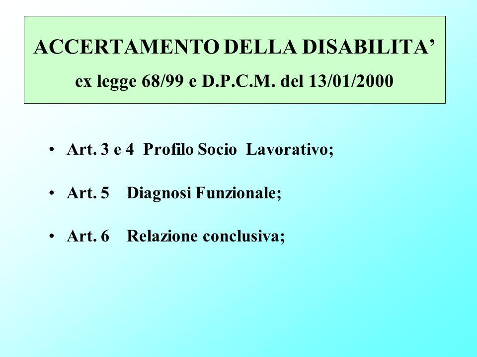 ACCERTAMENTO DELLA DISABILITA' ex legge 68/99 e D. P. C. M