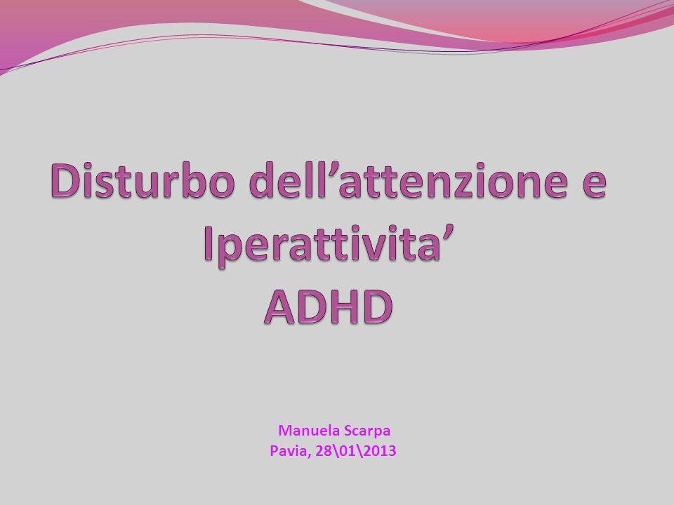 Disturbo dell'attenzione e Iperattivita' ADHD