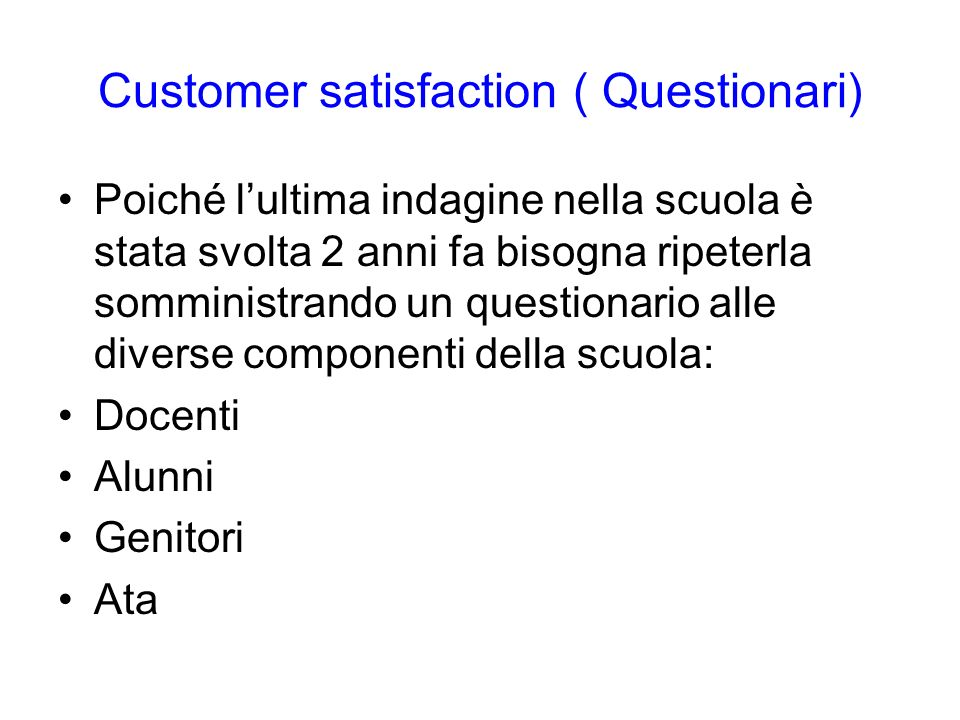 Customer satisfaction ( Questionari)