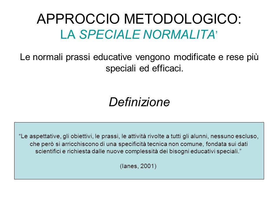 APPROCCIO METODOLOGICO: LA SPECIALE NORMALITA'