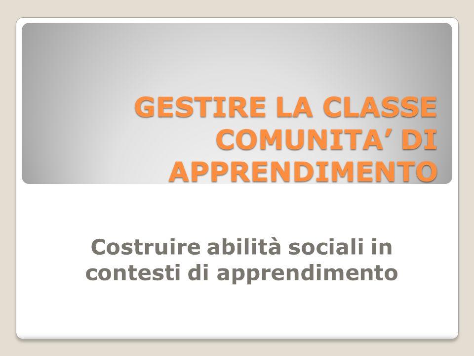 GESTIRE LA CLASSE COMUNITA' DI APPRENDIMENTO