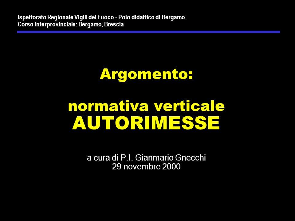 Ispettorato Regionale Vigili del Fuoco - Polo didattico di Bergamo Corso Interprovinciale: Bergamo, Brescia