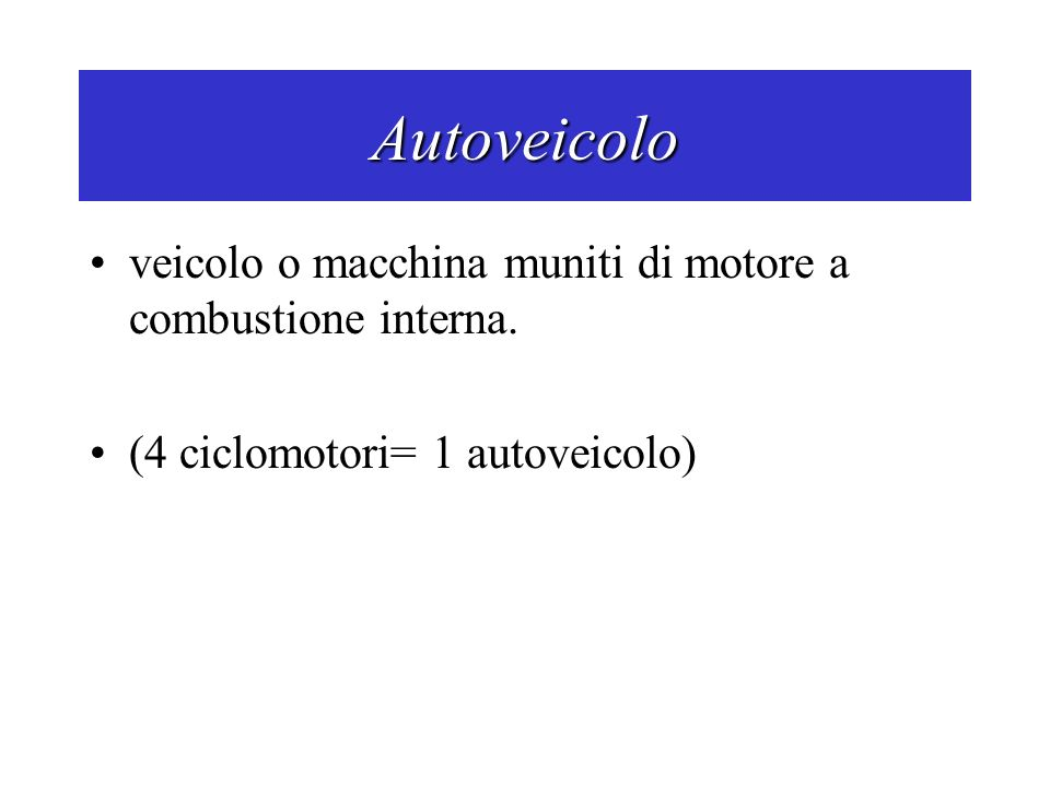 Autoveicolo veicolo o macchina muniti di motore a combustione interna.