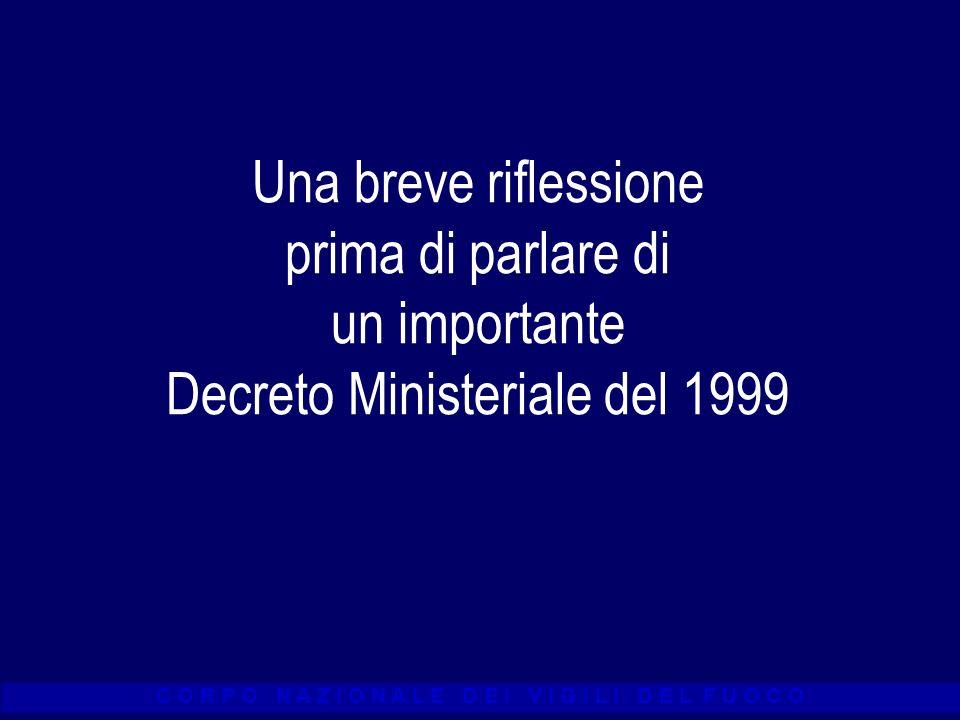Una breve riflessione prima di parlare di un importante Decreto Ministeriale del 1999