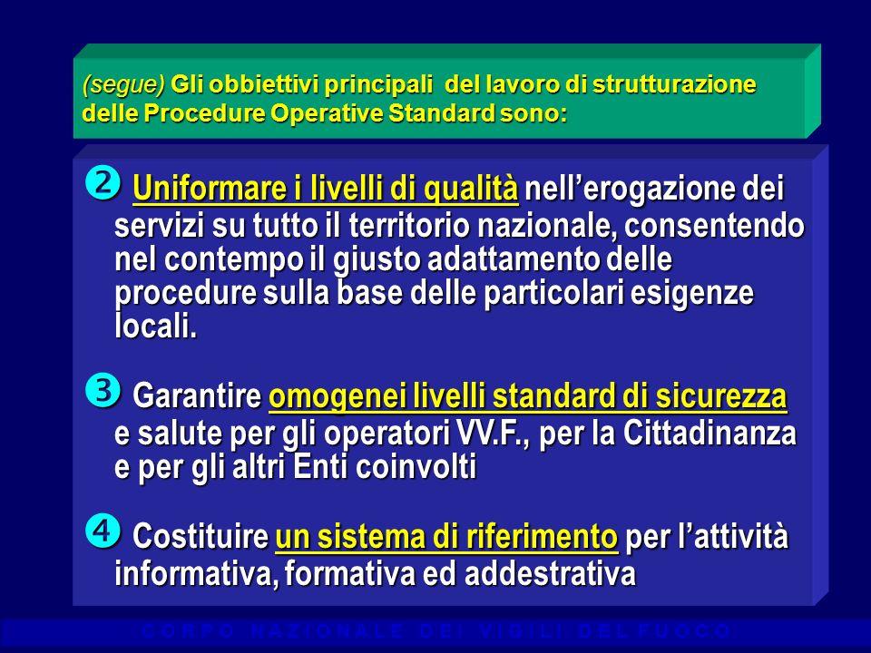 (segue) Gli obbiettivi principali del lavoro di strutturazione delle Procedure Operative Standard sono:
