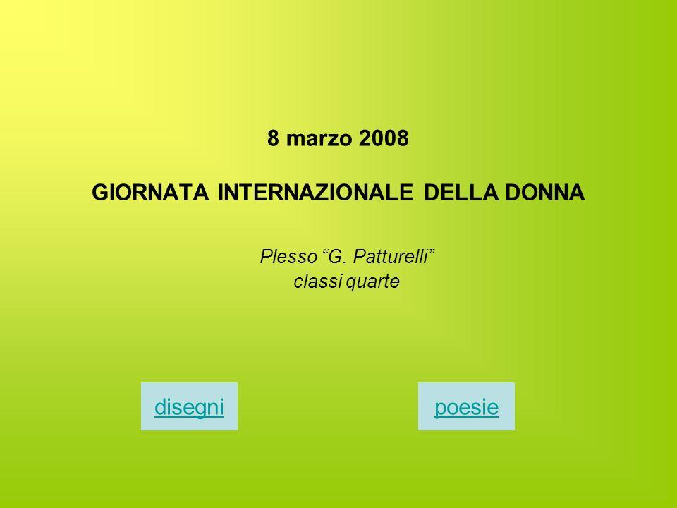 8 marzo 2008 GIORNATA INTERNAZIONALE DELLA DONNA