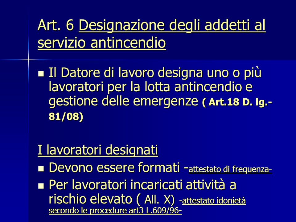 Art. 6 Designazione degli addetti al servizio antincendio