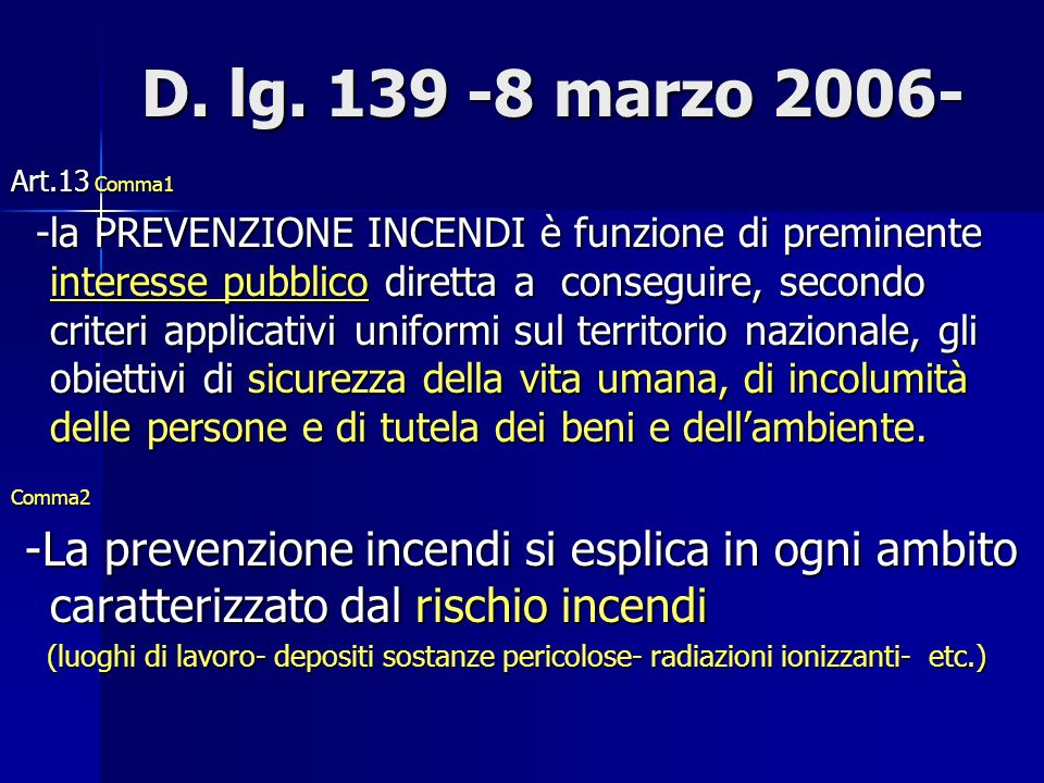 D. lg. 139 -8 marzo 2006- Art.13 Comma1.
