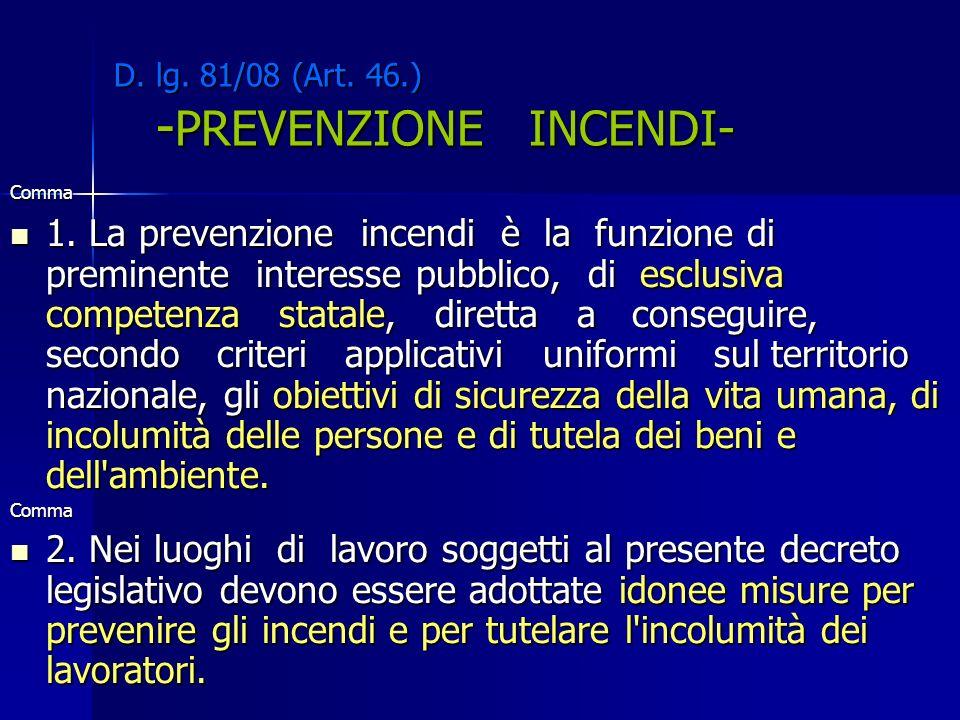 D. lg. 81/08 (Art. 46.) -PREVENZIONE INCENDI-