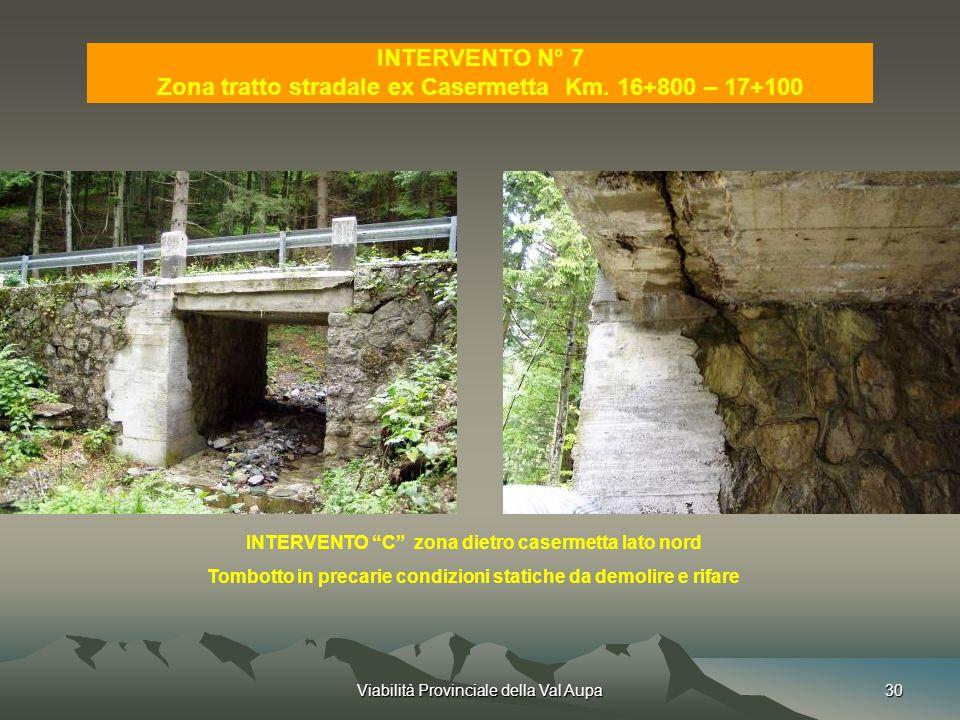 INTERVENTO N° 7 Zona tratto stradale ex Casermetta Km. 16+800 – 17+100