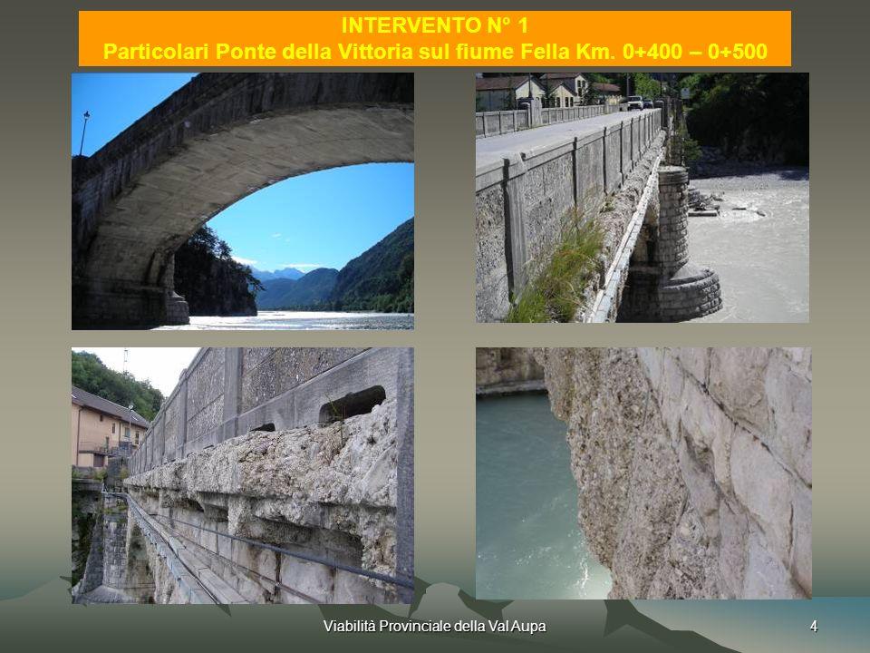 Particolari Ponte della Vittoria sul fiume Fella Km. 0+400 – 0+500