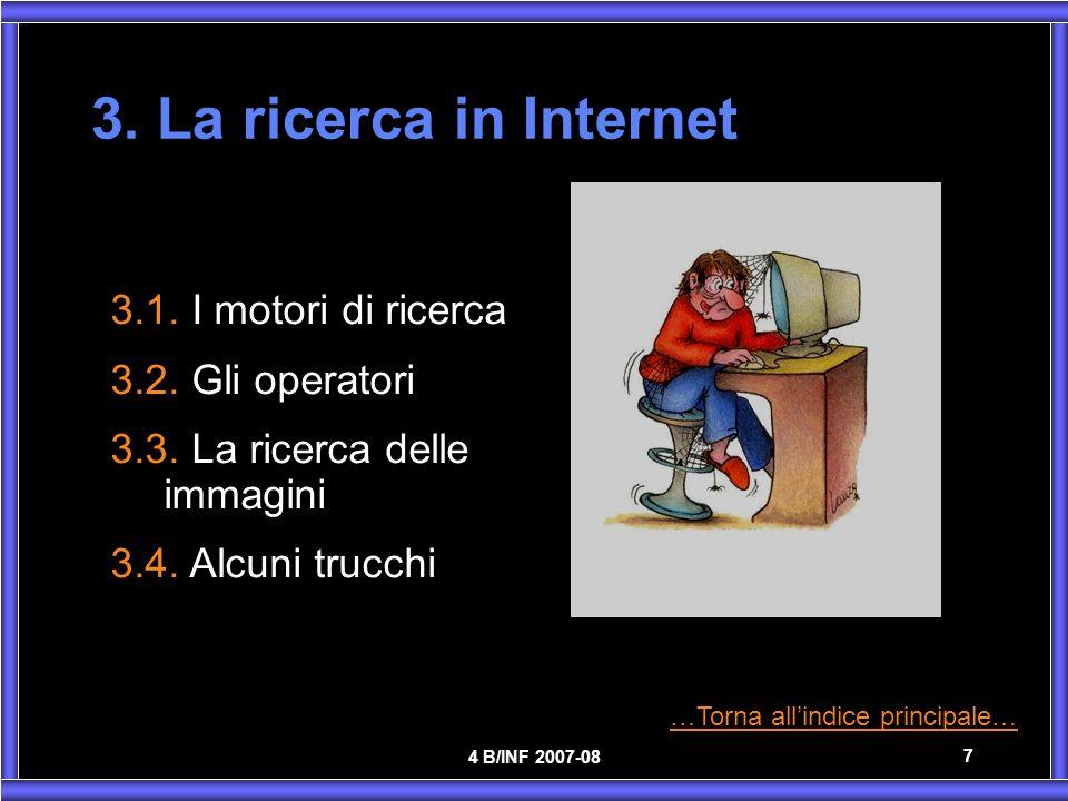 3. La ricerca in Internet 3.1. I motori di ricerca 3.2. Gli operatori