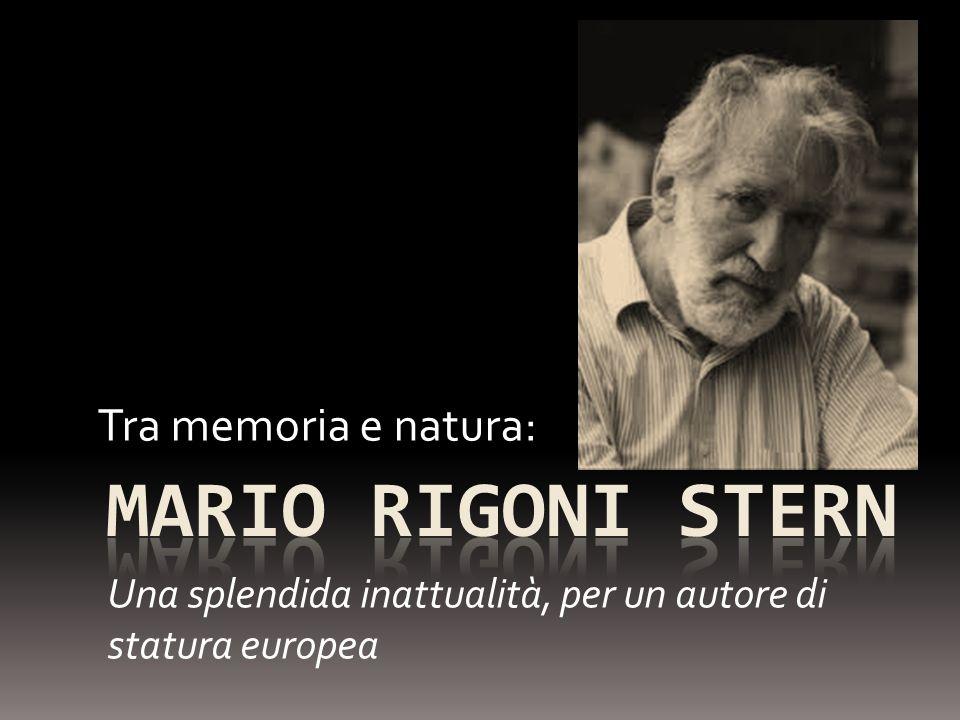 MARIO Rigoni Stern Tra memoria e natura: