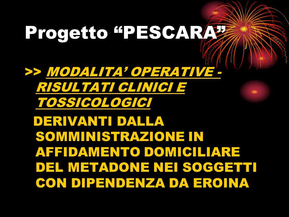 Progetto PESCARA >> MODALITA' OPERATIVE - RISULTATI CLINICI E TOSSICOLOGICI.