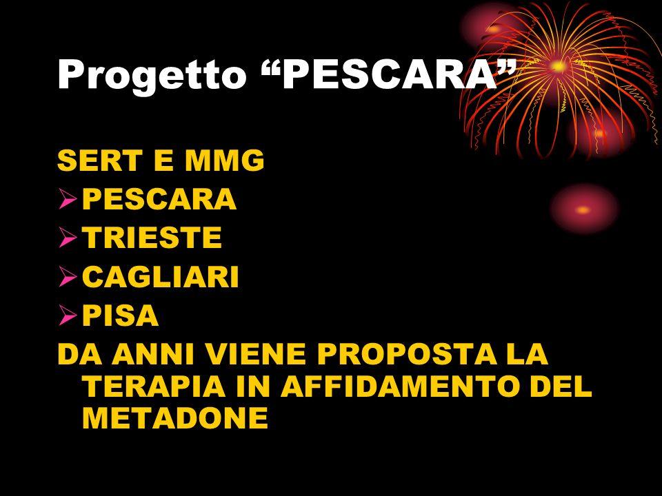 Progetto PESCARA SERT E MMG PESCARA TRIESTE CAGLIARI PISA
