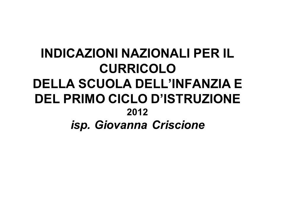 INDICAZIONI NAZIONALI PER IL CURRICOLO DELLA SCUOLA DELL'INFANZIA E DEL PRIMO CICLO D'ISTRUZIONE 2012 isp.
