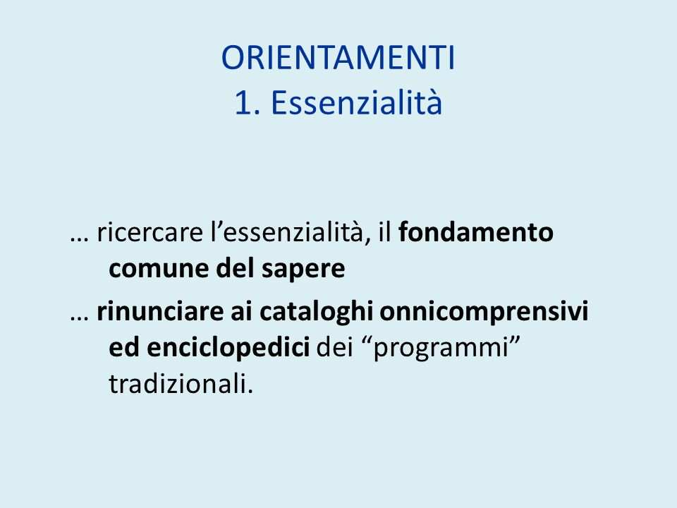 ORIENTAMENTI 1. Essenzialità