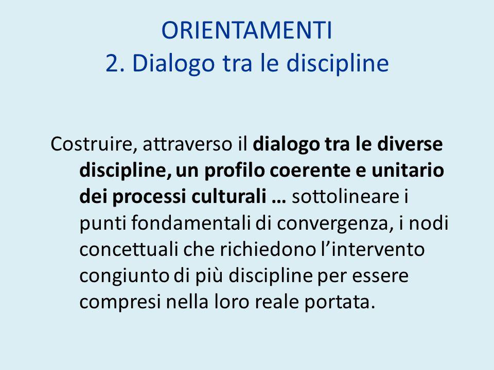 ORIENTAMENTI 2. Dialogo tra le discipline
