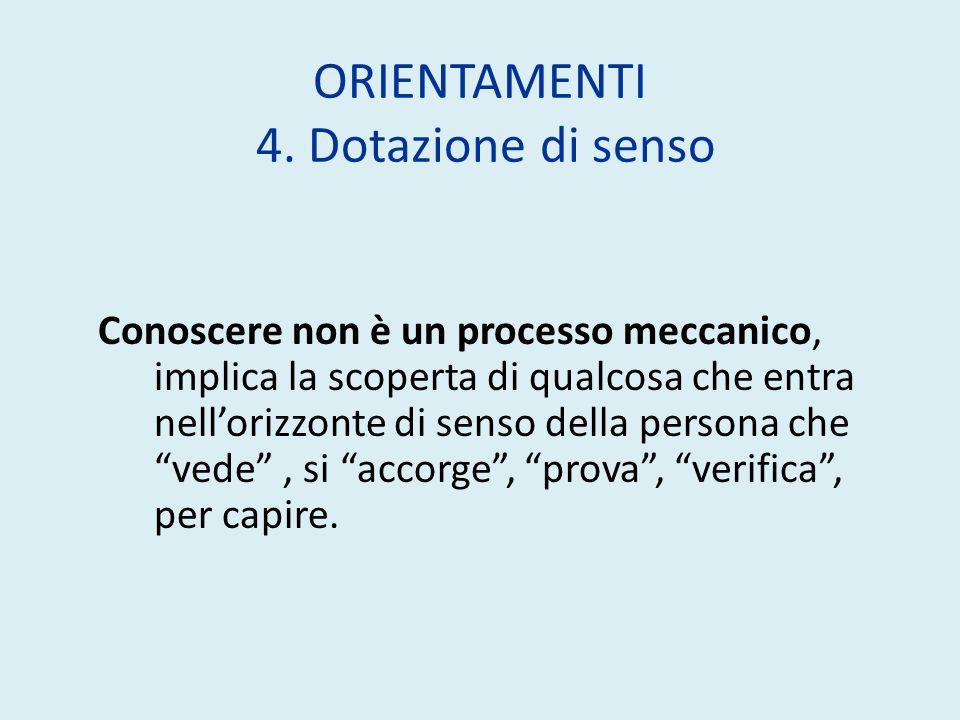 ORIENTAMENTI 4. Dotazione di senso