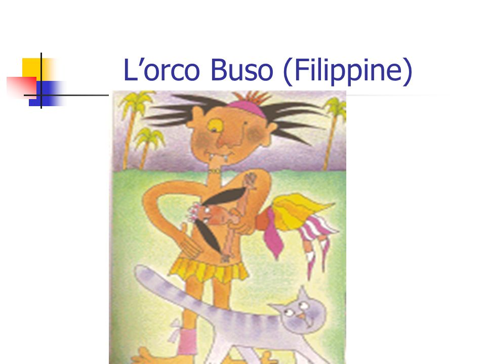 L'orco Buso (Filippine)