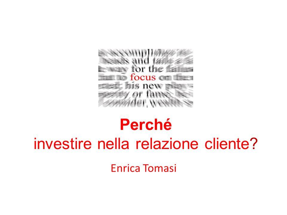 Perché investire nella relazione cliente