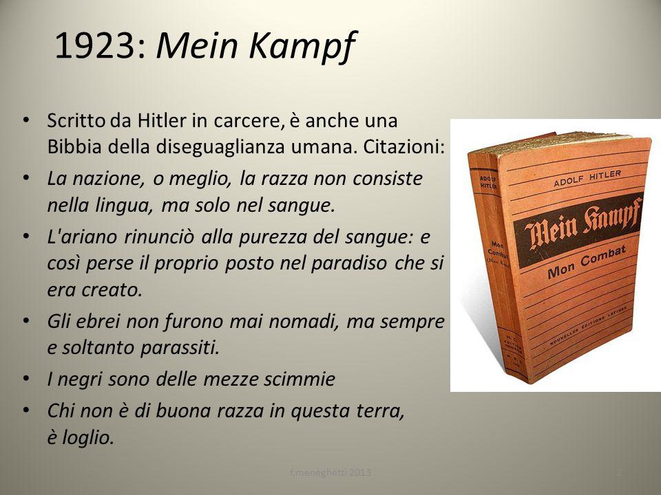 1923: Mein Kampf Scritto da Hitler in carcere, è anche una Bibbia della diseguaglianza umana. Citazioni: