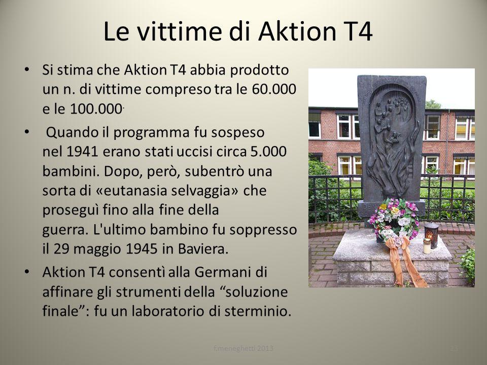 Le vittime di Aktion T4 Si stima che Aktion T4 abbia prodotto un n. di vittime compreso tra le 60.000 e le 100.000.