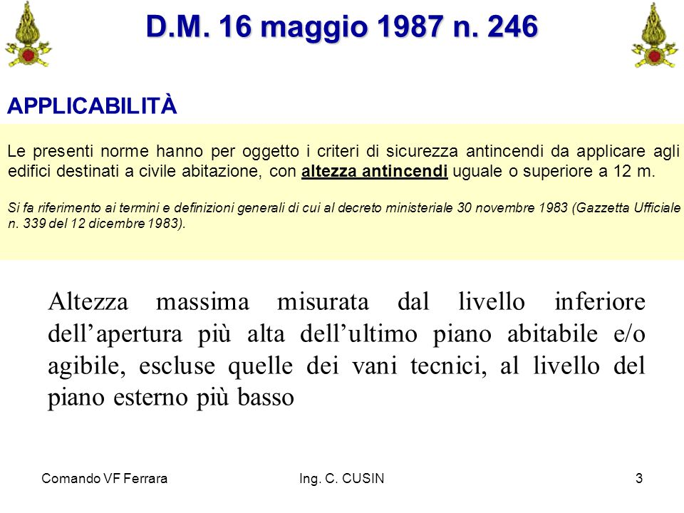 D.M. 16 maggio 1987 n. 246 APPLICABILITÀ.