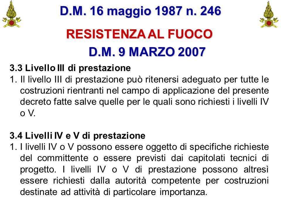 D.M. 16 maggio 1987 n. 246 RESISTENZA AL FUOCO D.M. 9 MARZO 2007