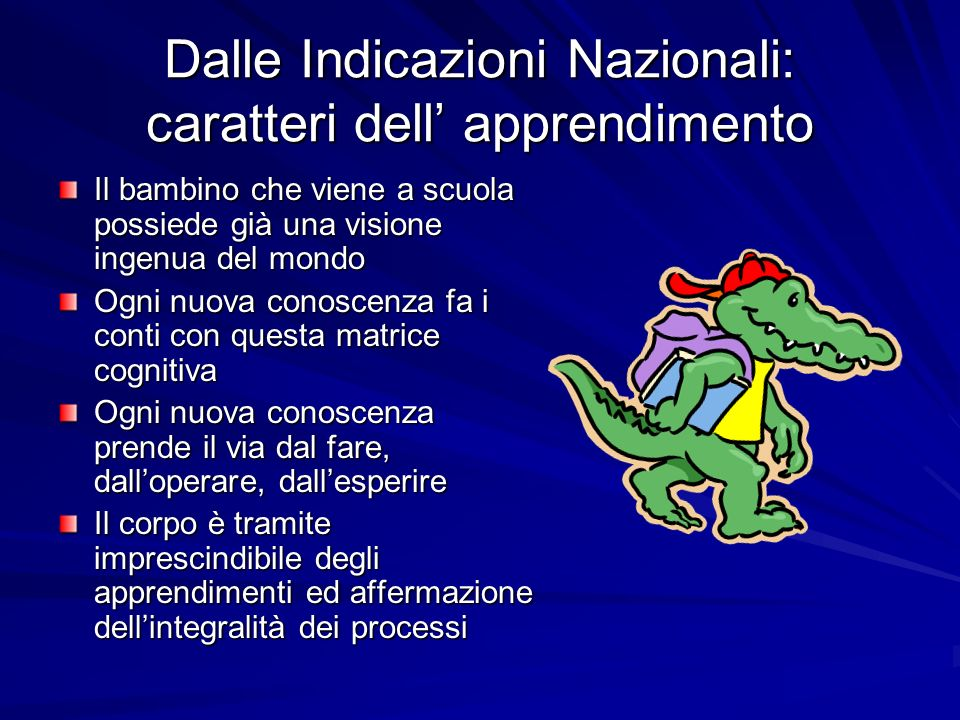 Dalle Indicazioni Nazionali: caratteri dell' apprendimento