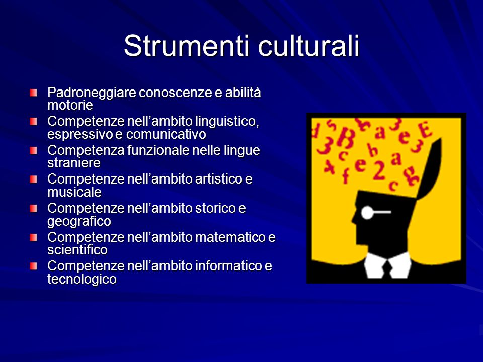 Strumenti culturali Padroneggiare conoscenze e abilità motorie
