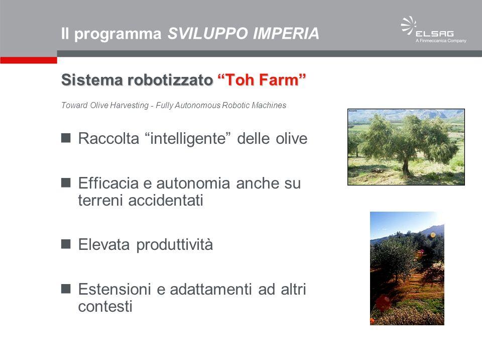 Il programma SVILUPPO IMPERIA Sistema robotizzato Toh Farm Toward Olive Harvesting - Fully Autonomous Robotic Machines