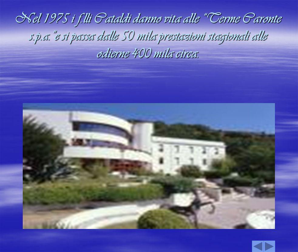 Nel 1975 i f. lli Cataldi danno vita alle Terme Caronte s. p. a