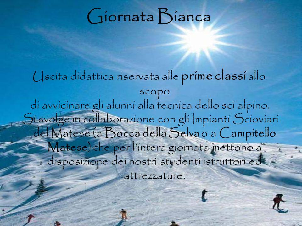 Giornata BiancaUscita didattica riservata alle prime classi allo scopo. di avvicinare gli alunni alla tecnica dello sci alpino.