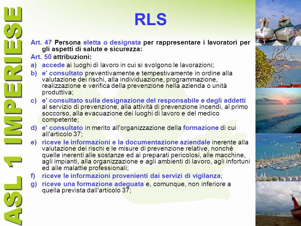 RLS Art. 47 Persona eletta o designata per rappresentare i lavoratori per gli aspetti di salute e sicurezza: