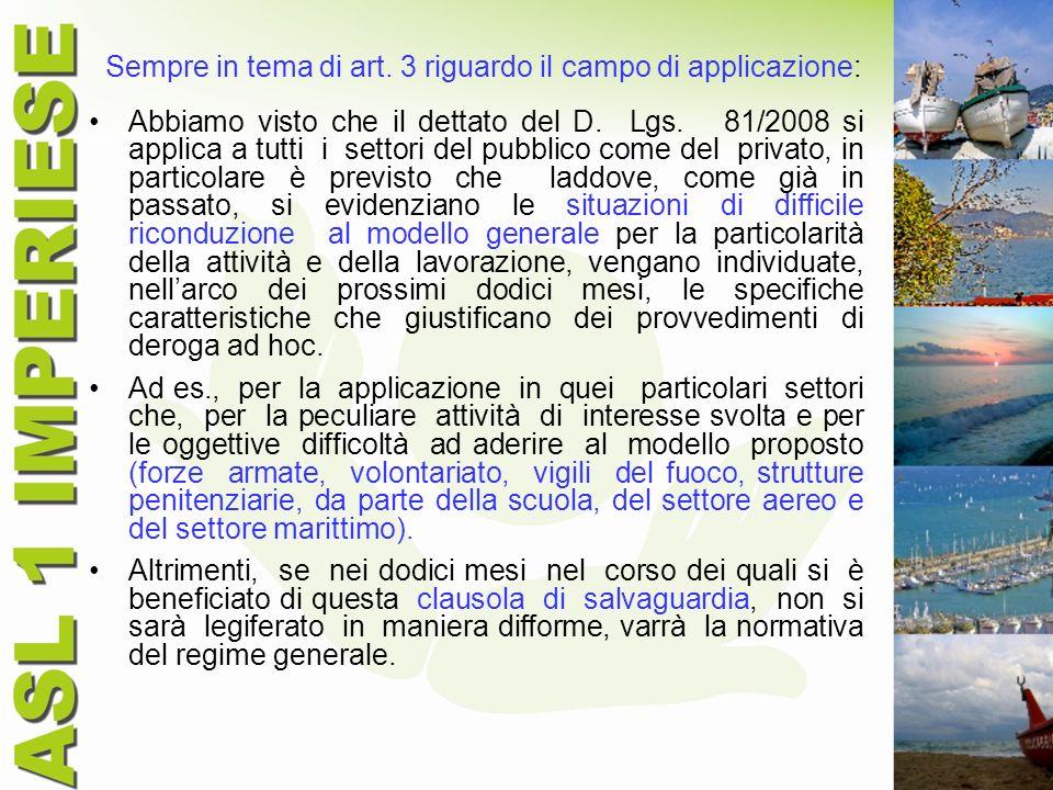 Sempre in tema di art. 3 riguardo il campo di applicazione: