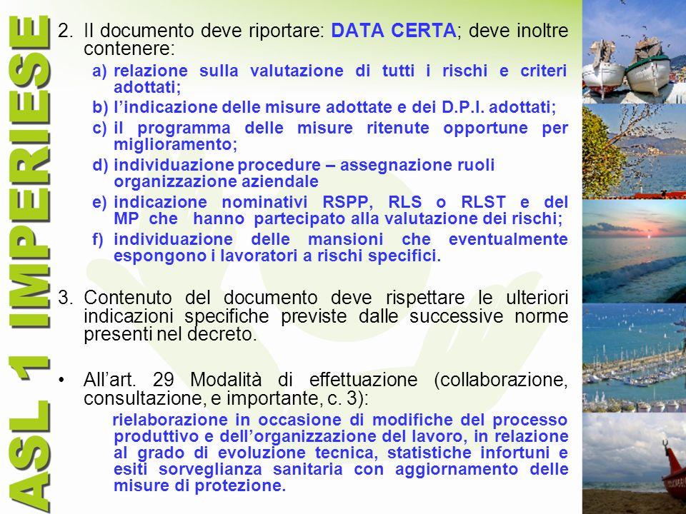Il documento deve riportare: DATA CERTA; deve inoltre contenere: