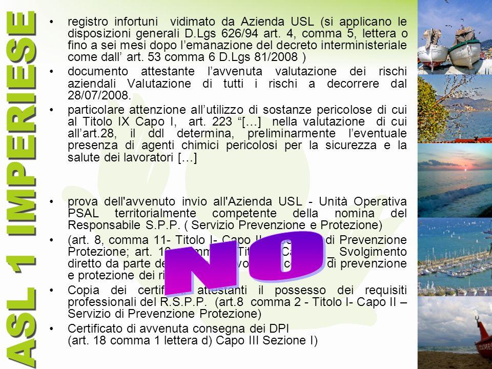 registro infortuni vidimato da Azienda USL (si applicano le disposizioni generali D.Lgs 626/94 art. 4, comma 5, lettera o fino a sei mesi dopo l'emanazione del decreto interministeriale come dall' art. 53 comma 6 D.Lgs 81/2008 )