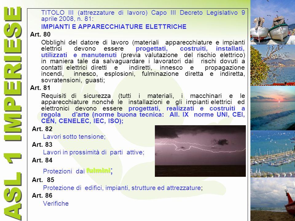 TITOLO III (attrezzature di lavoro) Capo III Decreto Legislativo 9 aprile 2008, n. 81: