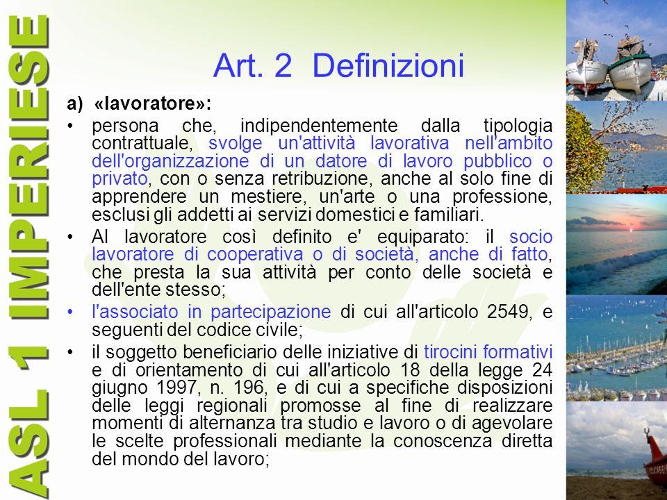 Art. 2 Definizioni a) «lavoratore»: