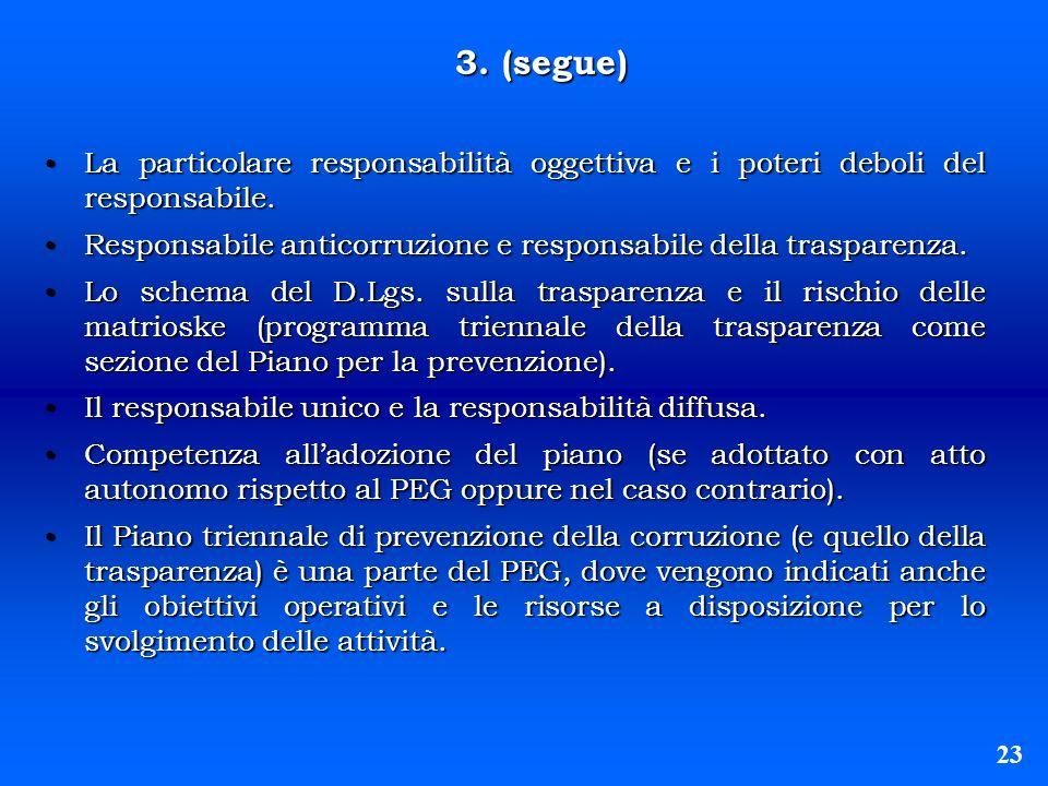 3. (segue) La particolare responsabilità oggettiva e i poteri deboli del responsabile.