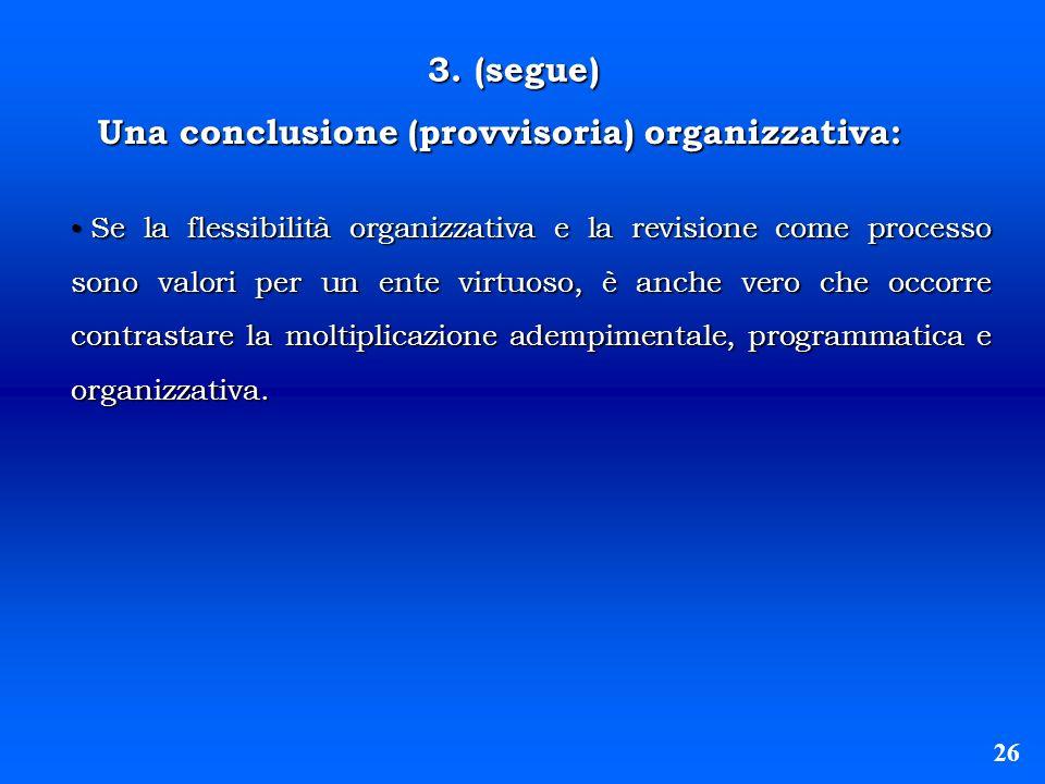Una conclusione (provvisoria) organizzativa: