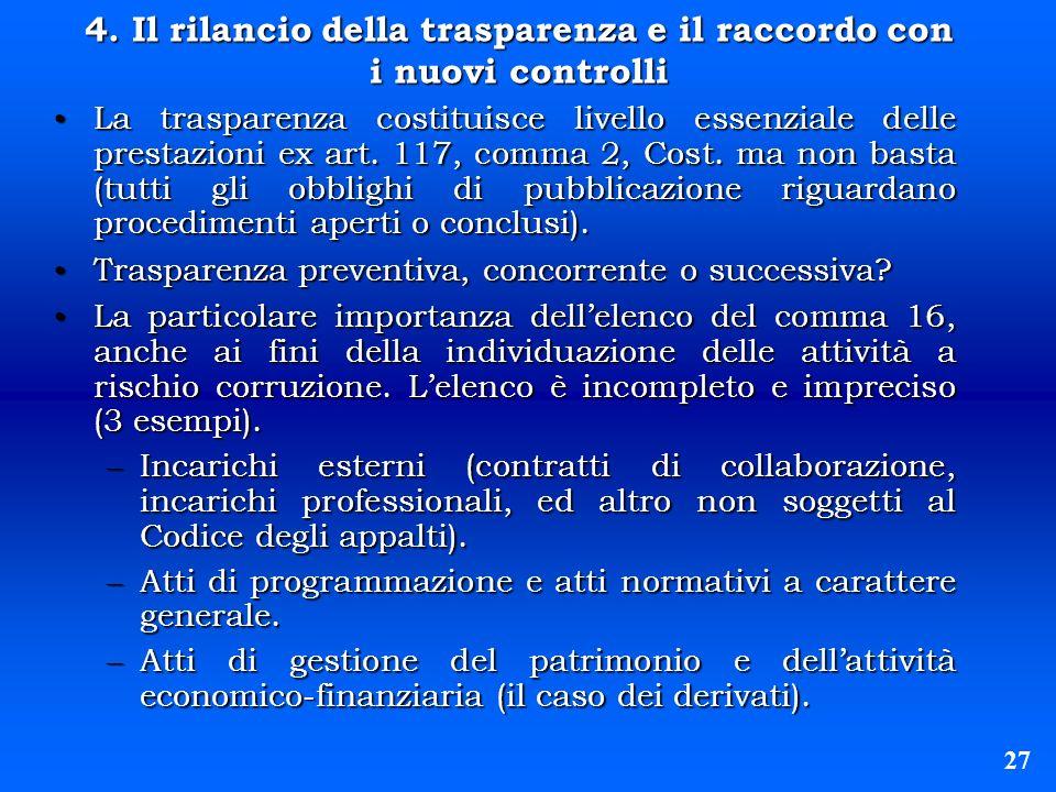 4. Il rilancio della trasparenza e il raccordo con i nuovi controlli