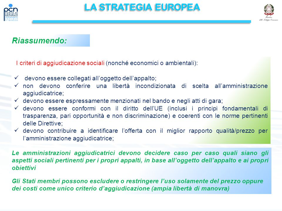 LA STRATEGIA EUROPEA Riassumendo: