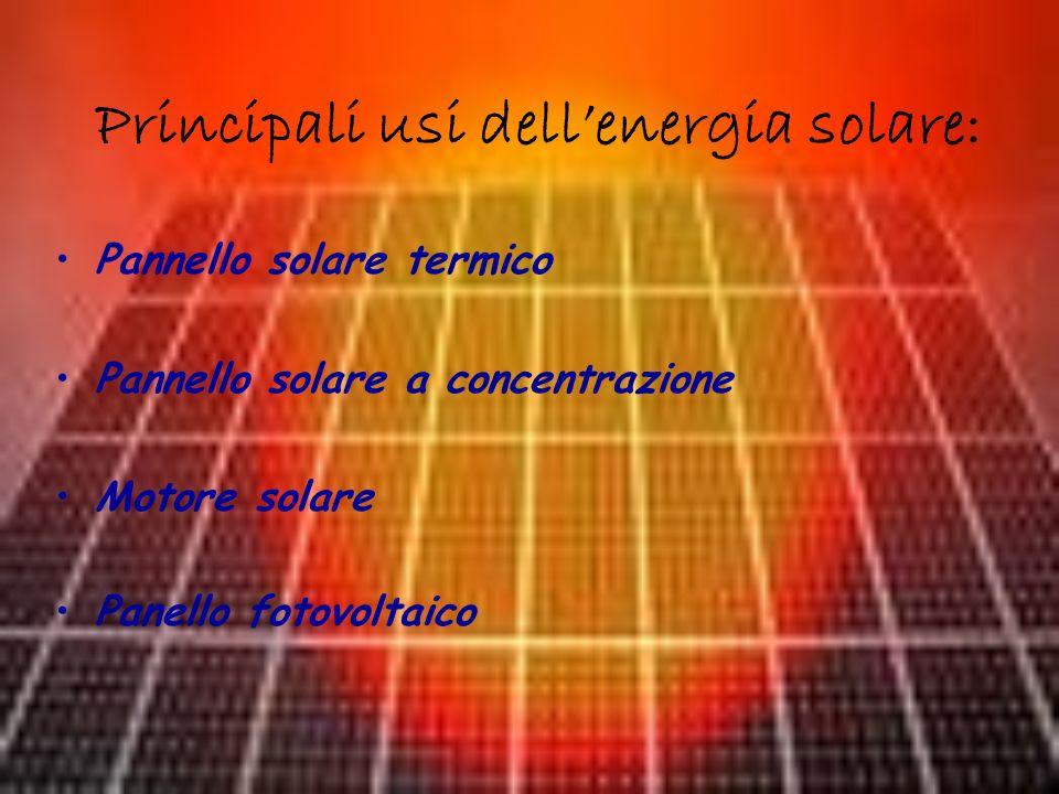 Principali usi dell'energia solare: