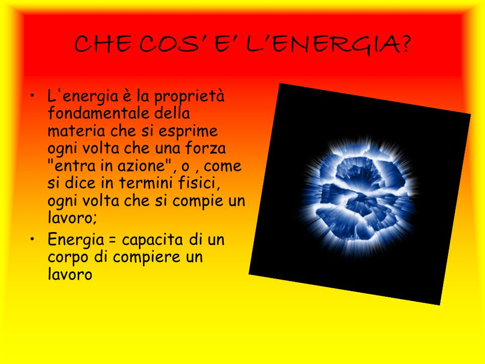 CHE COS' E' L'ENERGIA
