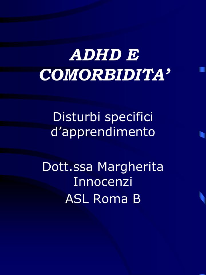 ADHD E COMORBIDITA' Disturbi specifici d'apprendimento