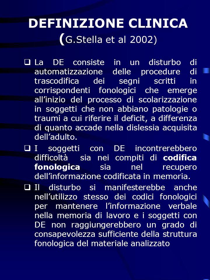 DEFINIZIONE CLINICA (G.Stella et al 2002)