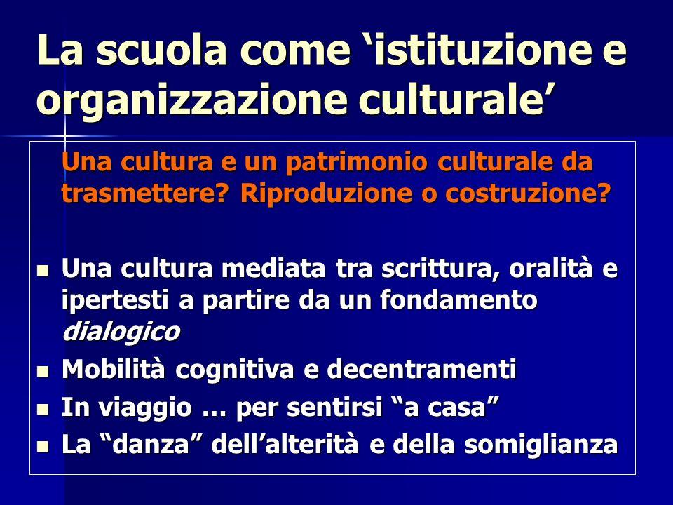 La scuola come 'istituzione e organizzazione culturale'