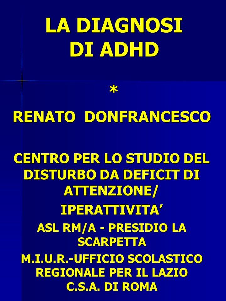 LA DIAGNOSI DI ADHD * RENATO DONFRANCESCO